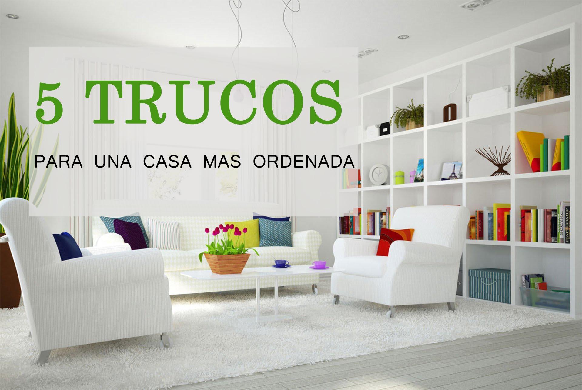 5 trucos para una casa m s ordenada the beautiful project - Trucos de casa ...